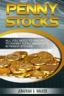 Penny Stocks For Beginners - Trading Penny Stocks: All You Need To Know To Invest Intelligently in Penny Stocks Cover Image
