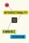 On Intersectionality: Essential Writings Cover Image