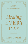 Healing Every Day: A 90-Day Devotional Journey Cover Image