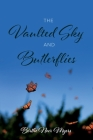 The Vaulted Sky and Butterflies Cover Image