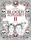 Bloody Alphabet 2: The Scariest Serial Killers Coloring Book. A True Crime Adult Gift - Full of Notorious Serial Killers. For Adults Only Cover Image