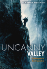 Uncanny Valley: And Other Adventures in the Narrative Cover Image