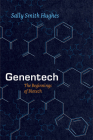 Genentech: The Beginnings of Biotech (Synthesis) Cover Image