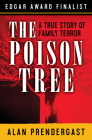 The Poison Tree: A True Story of Family Terror Cover Image