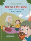 Not So Fast, Max: A Rosh Hashanah Visit with Grandma Cover Image