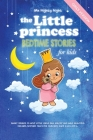 The Little Princess: Bedtime Stories for Kids: Girl's Version: Short Stories to Help Little Girls Fall Asleep and Have Beautiful Dreams. Be Cover Image