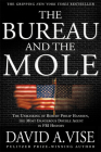 The Bureau and the Mole: The Unmasking of Robert Philip Hanssen, the Most Dangerous Double Agent in FBI History Cover Image