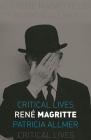 René Magritte (Critical Lives) Cover Image