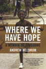 Where We Have Hope: A Memoir of Zimbabwe Cover Image