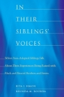 In Their Siblings' Voices: White Non-Adopted Siblings Talk about Their Experiences Being Raised with Black and Biracial Brothers and Sisters Cover Image