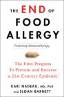 The End of Food Allergy: The First Program To Prevent and Reverse a 21st Century Epidemic Cover Image