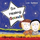 Six Healing Sounds with Lisa and Ted: Qigong for Children Cover Image