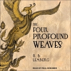 The Four Profound Weaves Lib/E Cover Image