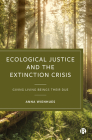 Ecological Justice and the Extinction Crisis: Giving Living Beings Their Due Cover Image