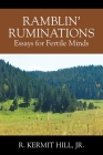 Ramblin' Ruminations: Essays for Fertile Minds Cover Image