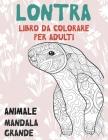 Libro da colorare per adulti - Mandala Grande - Animale - Lontra Cover Image