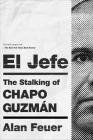 El Jefe: The Stalking of Chapo Guzmán Cover Image