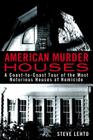 American Murder Houses: A Coast-To-Coast Tour of the Most Notorious Houses of Homicide Cover Image