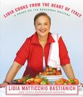 Lidia Cooks from the Heart of Italy: A Feast of 175 Regional Recipes Cover Image