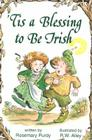 'Tis a Blessing to Be Irish Cover Image