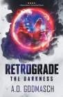 Retrograde: The Darkness Cover Image