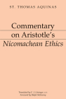 Commentary on Aristotle's Nicomachean Ethics (Dumb Ox Books' Aristotelian Commentaries) Cover Image
