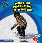 What Do People Do in Winter? (21st Century Basic Skills Library: Let's Look at Winter) Cover Image