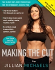Making the Cut: The 30-Day Diet and Fitness Plan for the Strongest, Sexiest You Cover Image