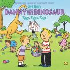 Danny and the Dinosaur: Eggs, Eggs, Eggs! Cover Image
