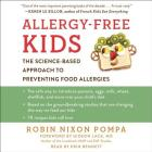 Allergy-Free Kids Lib/E: The Science-Based Approach to Preventing Food Allergies Cover Image