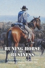 Runing Horse Business A Guide Book For Stress-free Barn And Happy Clients And Horses!: Horse Lover Cover Image