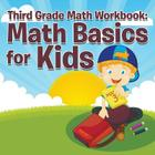 Third Grade Math Workbook: Math Basics for Kids Cover Image