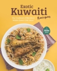Exotic Kuwaiti Recipes: Your Cookbook of Marvelous Middle-Eastern Dish Ideas! Cover Image