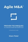 Agile M&A: Proven Techniques to Close Deals Faster and Maximize Value Cover Image