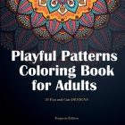 Playful Patterns Coloring Book for Adults: 50 Fun and Cute Designs Cover Image