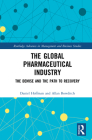 The Global Pharmaceutical Industry: The Demise and the Path to Recovery (Routledge Advances in Management and Business Studies) Cover Image