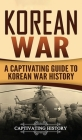 Korean War: A Captivating Guide to Korean War History Cover Image