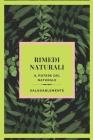 RIMEDI NATURALI Il potere del naturale: Scopri i migliori rimedi naturali per guarire! La migliore guida naturale per tutti! Cover Image