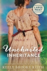 Uncharted Inheritance: Large Print Cover Image