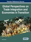 Global Perspectives on Trade Integration and Economies in Transition Cover Image