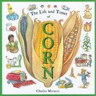 The Life and Times of Corn Cover Image