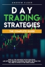 Day Trading Strategies: The Complete Guide with All the Advanced Tactics for Stock and Options Trading Strategies. Find Here the Tools You Wil Cover Image