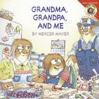 Little Critter: Grandma, Grandpa, and Me Cover Image