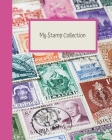 My Stamp Collection: Stamp Collecting Album for Kids Cover Image