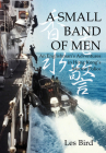A Small Band of Men: 20 years in the Hong Kong marine police Cover Image