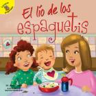 El Lío de Los Espaguetis: Messy Spaghetti (I Help My Friends) Cover Image