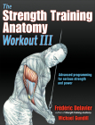 The Strength Training Anatomy Workout III: Maximizing Results with Advanced Training Techniques Cover Image
