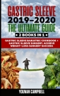 Gastric Sleeve 2019-2020: The Ultimate Guide: 2 Books in 1: Gastric Sleeve Bariatric Cookbook + Gastric Sleeve Surgery. Achieve Weight-Loss Surg Cover Image