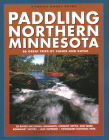 Paddling Northern Minnesota: 86 Great Trips by Canoe and Kayak Cover Image