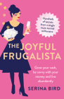 The Joyful Frugalista: Grow your cash, be savvy with your money and live abundantly Cover Image